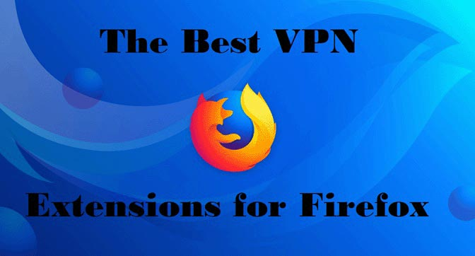 Best VPN Extension for Mozilla Firefox Browser
