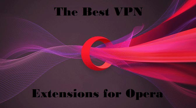Best VPN Extension for Opera Browser