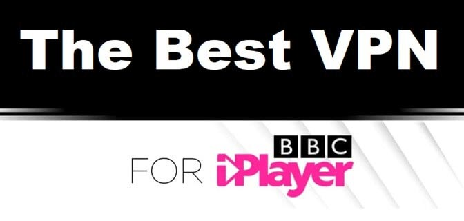 Best VPN for BBC iPlayer