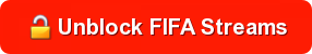 Unblock FIFA Streams
