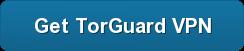 Get TorGuard VPN