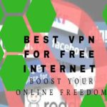 5 Best VPN for Free Internet – Boost Your Online Freedom At No Cost