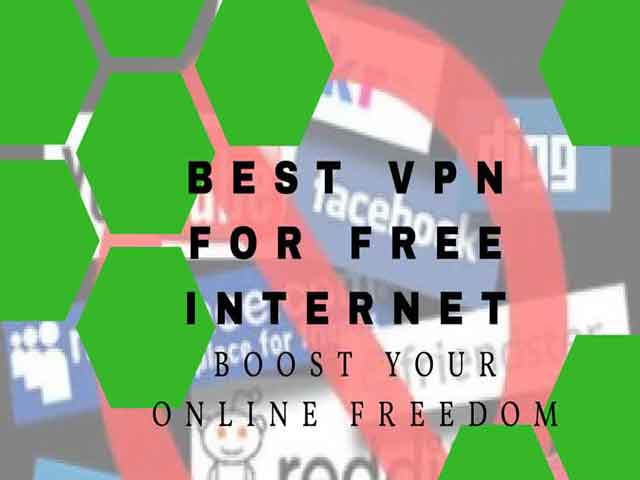5 Best VPN for Free Internet – Boost Your Online Freedom At