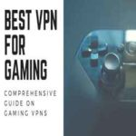 9 Best VPN for Gaming – Let the Lag Free Games Begin in 2018