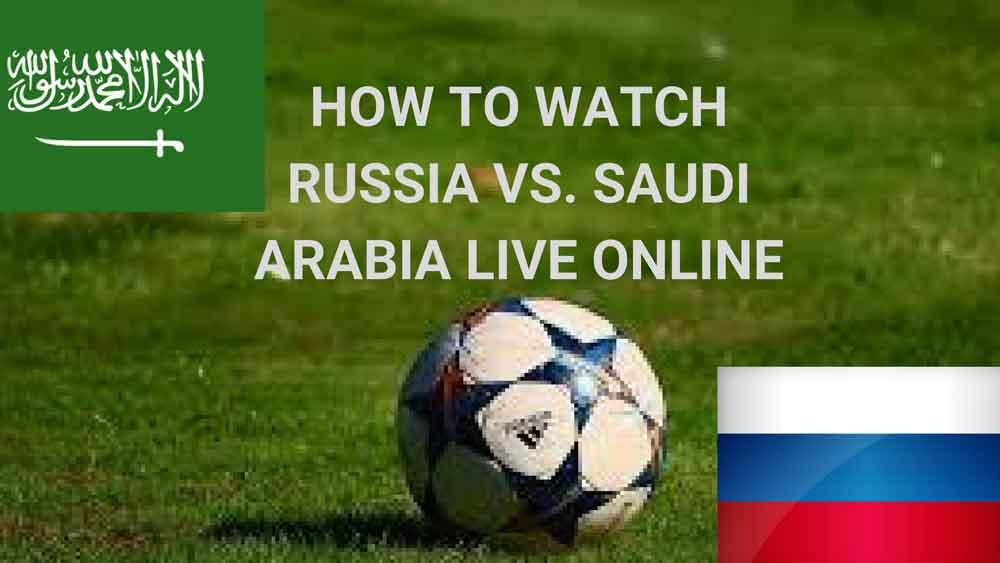 Russia vs Saudi Arabia live