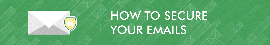 how to secure your emails