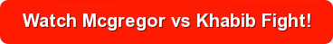 Watch Mcgregor vs Khabib