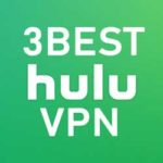 Hulu VPN Block Workaround (100% Tested and Reviewed in 2019)