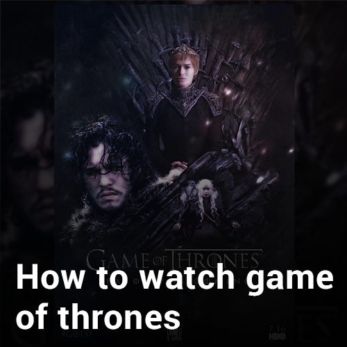 How To Watch Game Of Thrones Live Online 13 Streaming
