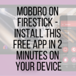 Mobdro on Firestick – Install This Free App in 2 Minutes on Your Device