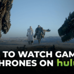 How to Watch Game of Thrones on Hulu – A Beginners Guide