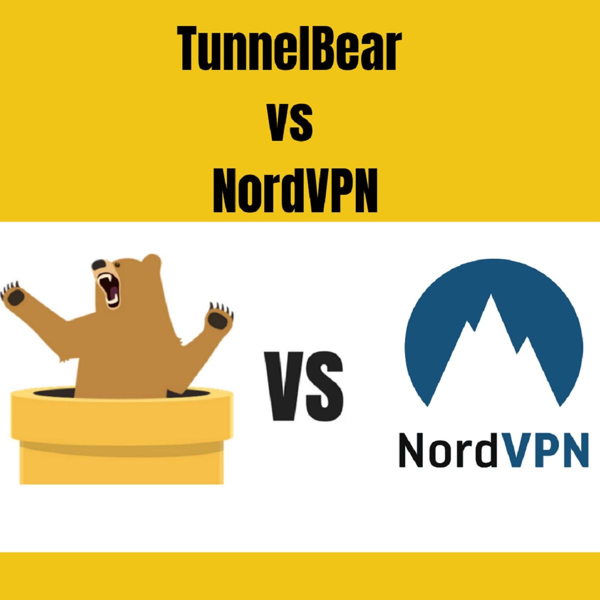 NordVPN vs TunnelBear - Price and Privacy Comparison for 2019